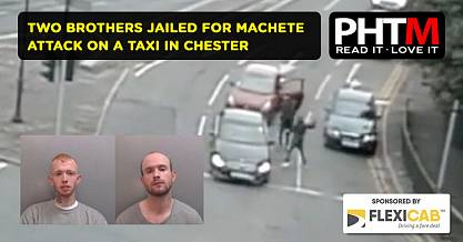 TWO BROTHERS JAILED FOR MACHETE ATTACK ON A TAXI IN CHESTER