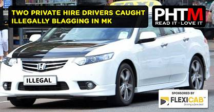 TWO PRIVATE HIRE DRIVERS CAUGHT ILLEGALLY BLAGGING IN MK