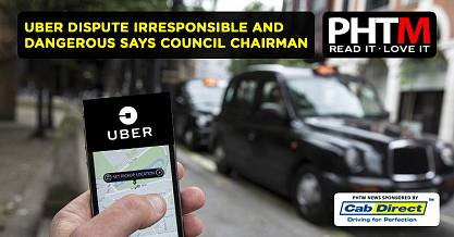 UBER DISPUTE IRRESPONSIBLE AND DANGEROUS SAYS COUNCIL CHAIRMAN