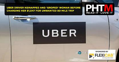 UBER DRIVER KIDNAPPED AND GROPED WOMAN BEFORE CHARGING HER 1047 FOR UNWANTED 80 MILE TRIP