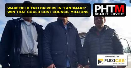 WAKEFIELD TAXI DRIVERS IN LANDMARK WIN THAT COULD COST COUNCIL MILLIONS