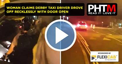 WOMAN CLAIMS DERBY TAXI DRIVER DROVE OFF RECKLESSLY WITH DOOR OPEN