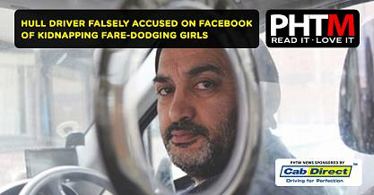 HULL DRIVER FALSELY ACCUSED ON FACEBOOK OF KIDNAPPING FARE DODGING GIRLS